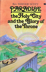 Paradise: The holy city and the glory of the throne by Elwood Scoot